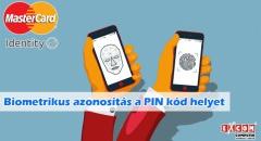 Ujjlenyomat vagy saját arcképünk a PIN kód helyett. Újít a MasterCard
