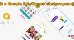 App Ajánló: Allo, a Google új, intelligens chatprogramja