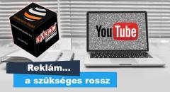 YouTube reklám... a szükséges rossz