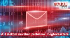 Újabb adathalász mailekkel bombázzák a hazai felhasználókat