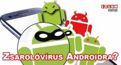 Zsarolóvírusok az Androidon. Létezik egyáltalán?